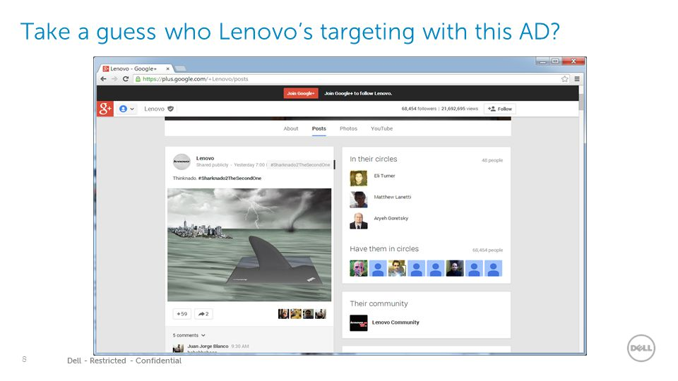 8 Dell - Restricted - Confidential Take a guess who Lenovo's targeting with this AD?