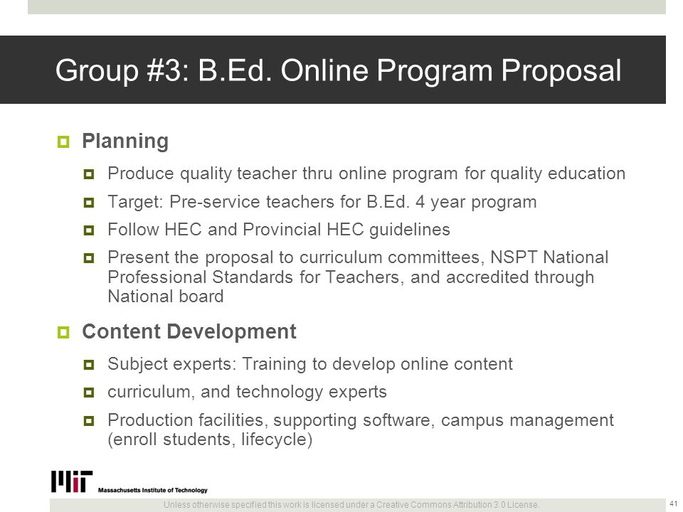 Unless otherwise specified this work is licensed under a Creative Commons Attribution 3.0 License. Group #3: B.Ed. Online Program Proposal  Planning