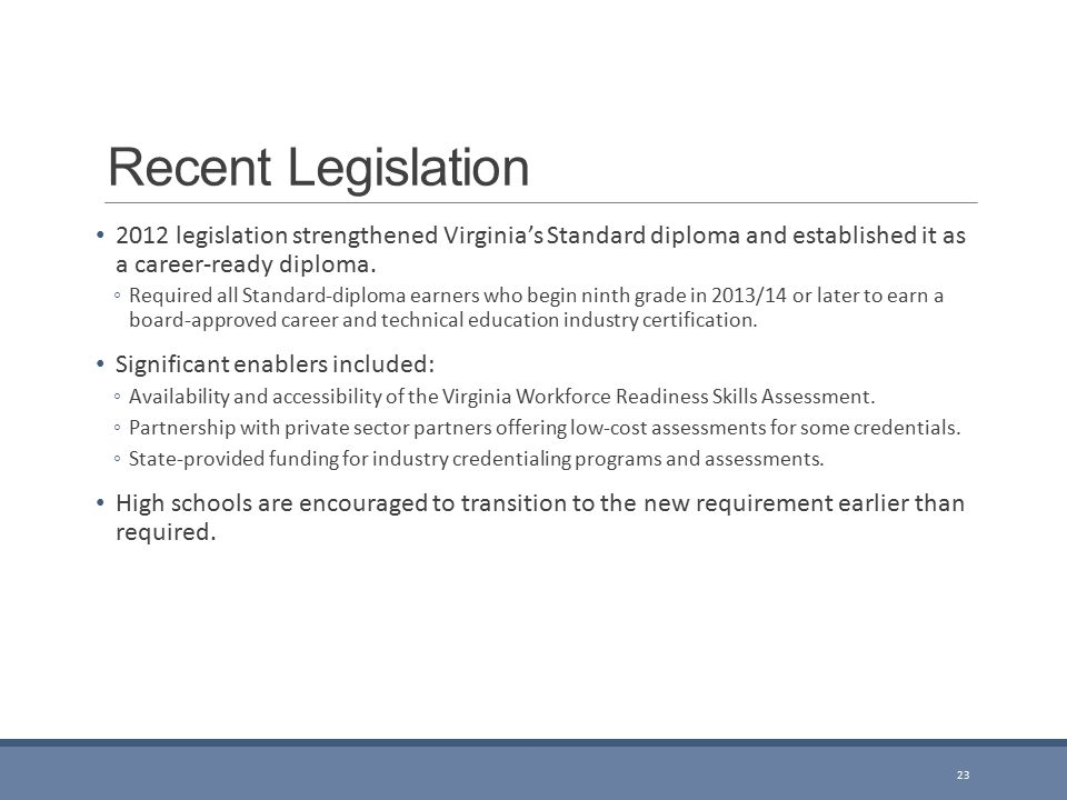 Recent Legislation 2012 legislation strengthened Virginia's Standard diploma and established it as a career-ready diploma.