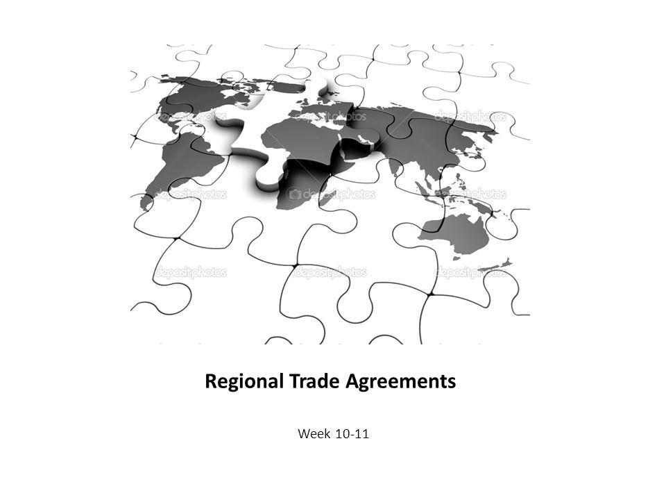 Regional Trade Agreements Week 10-11