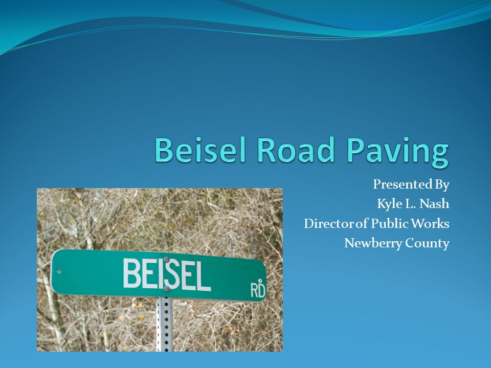 Presented By Kyle L. Nash Director of Public Works Newberry County