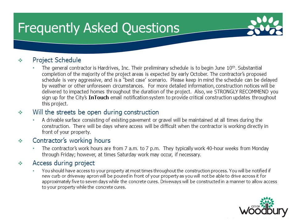 Frequently Asked Questions  Project Schedule The general contractor is Hardrives, Inc.