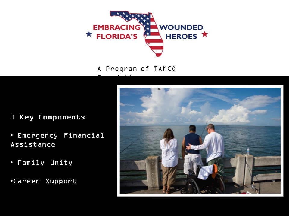 3 Key Components Emergency Financial Assistance Family Unity Career Support A Program of TAMCO Foundation