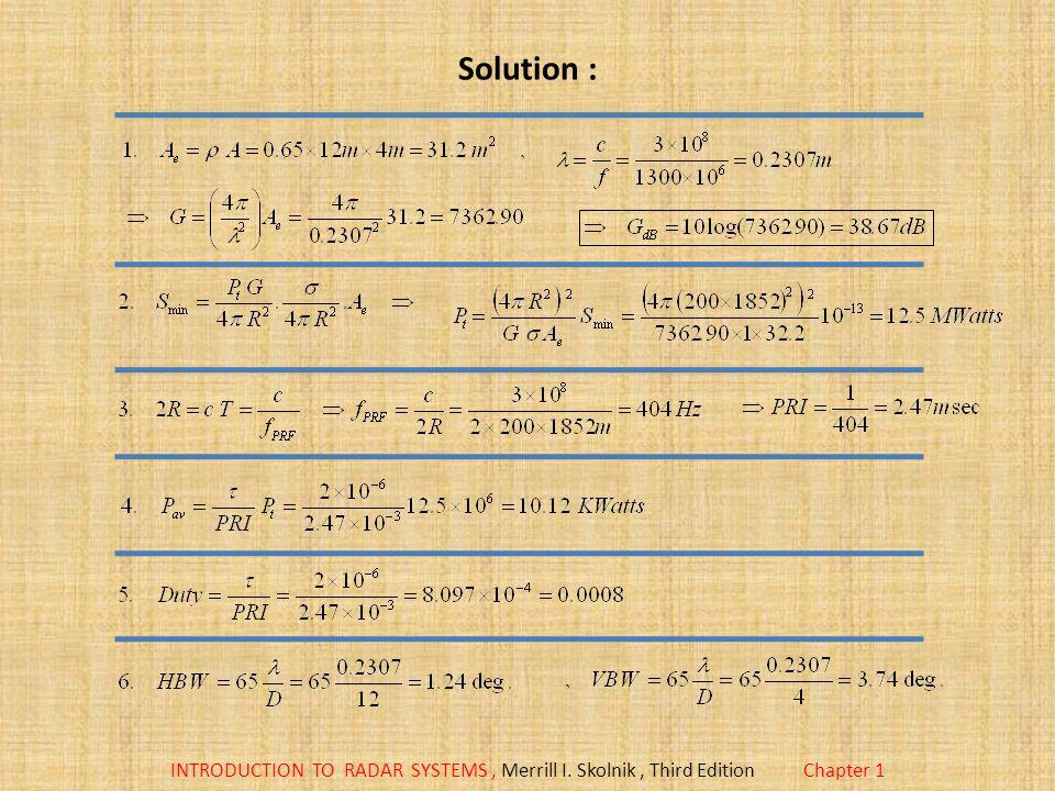 INTRODUCTION TO RADAR SYSTEMS, Merrill I. Skolnik, Third EditionChapter 1 Solution :