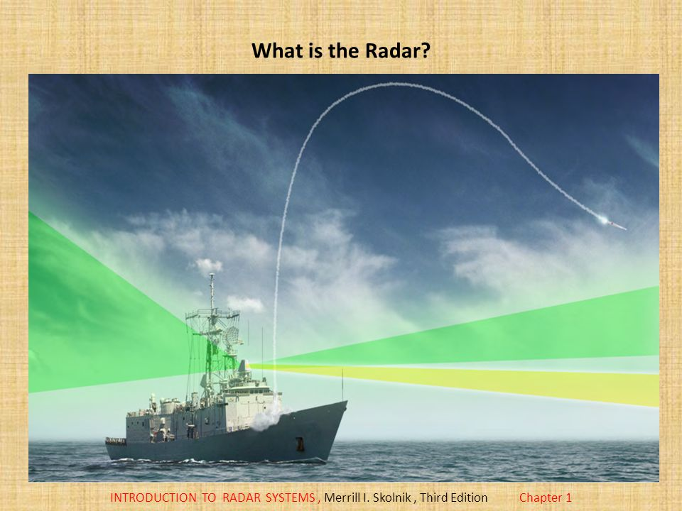 INTRODUCTION TO RADAR SYSTEMS, Merrill I. Skolnik, Third EditionChapter 1 What is the Radar?