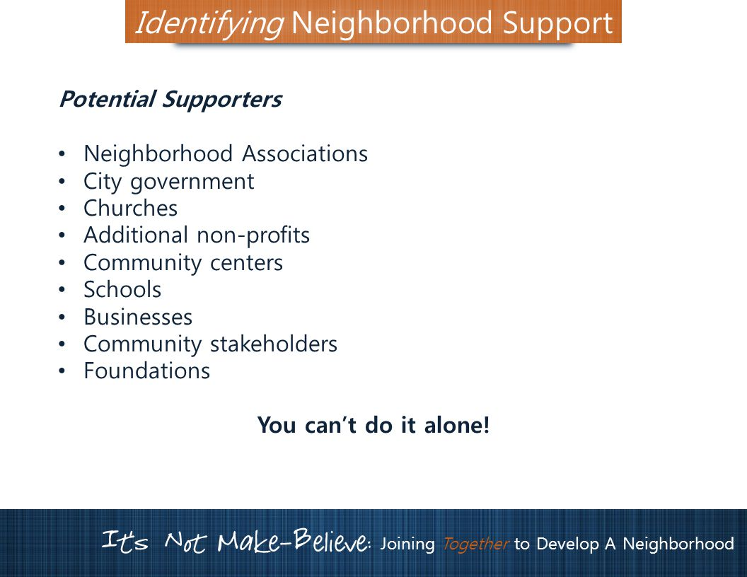 It's Not Make-Believe: Joining Together to Develop A Neighborhood Neighborhood - Core Residents - Support - Let's Revitalize!