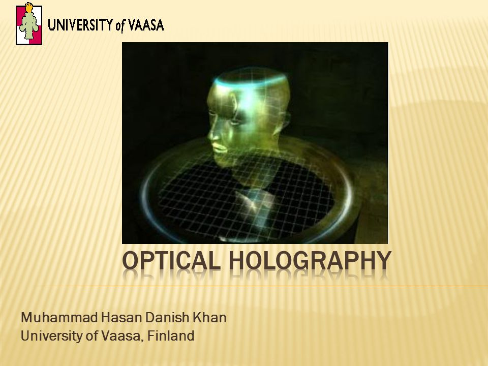 Introduction Principles Optical holograms Applications References