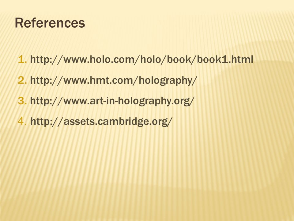 References 1. http://www.holo.com/holo/book/book1.html 2.