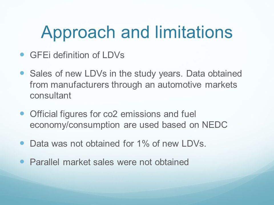 Approach and limitations GFEi definition of LDVs Sales of new LDVs in the study years.