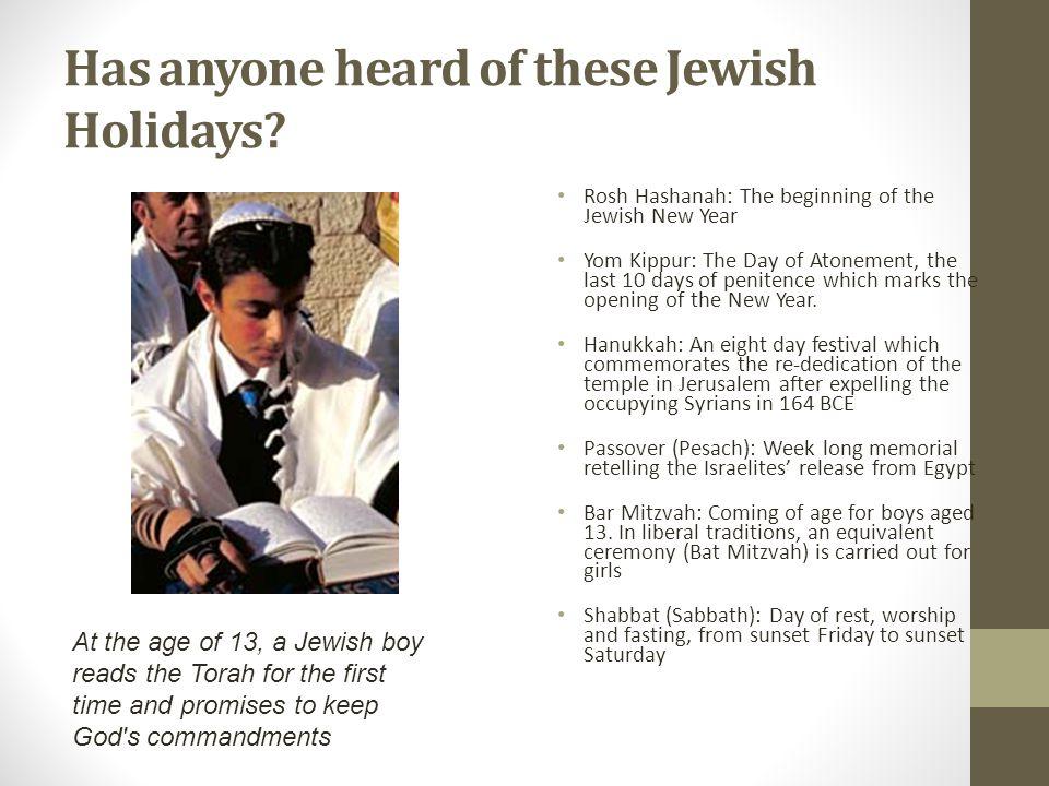 Has anyone heard of these Jewish Holidays.