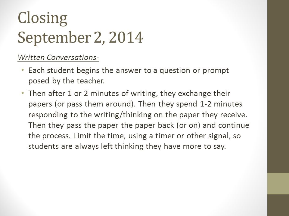 Closing September 2, 2014 Written Conversations- Each student begins the answer to a question or prompt posed by the teacher.