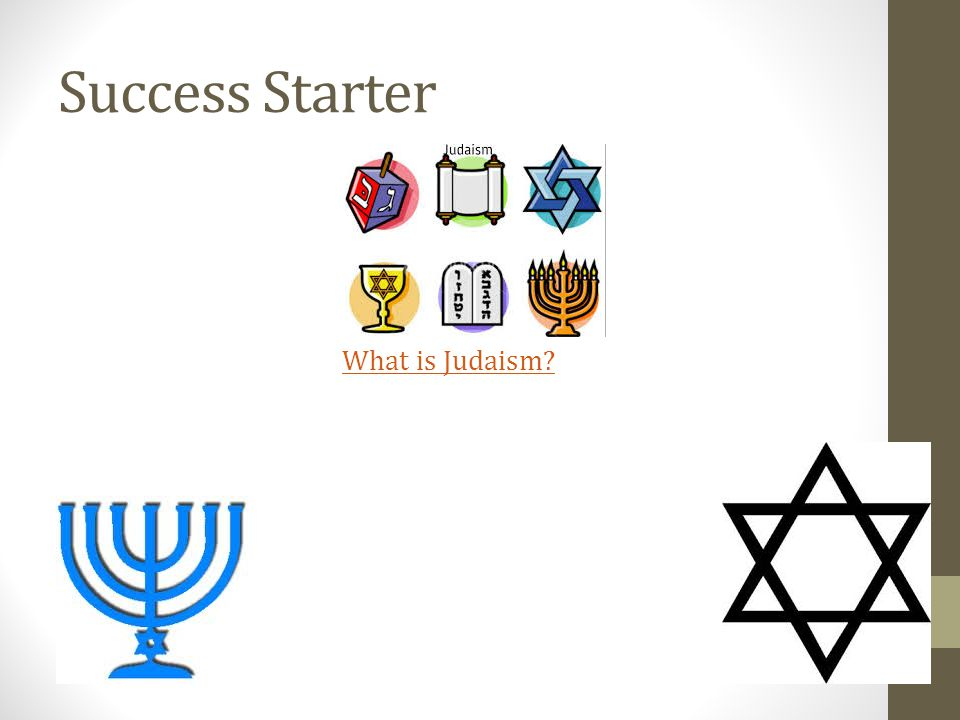 Success Starter What is Judaism?