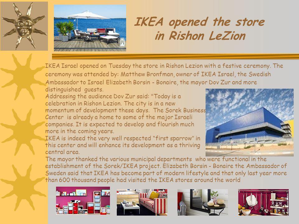 IKEA opened the store in Rishon LeZion IKEA Israel opened on Tuesday the store in Rishon Lezion with a festive ceremony.
