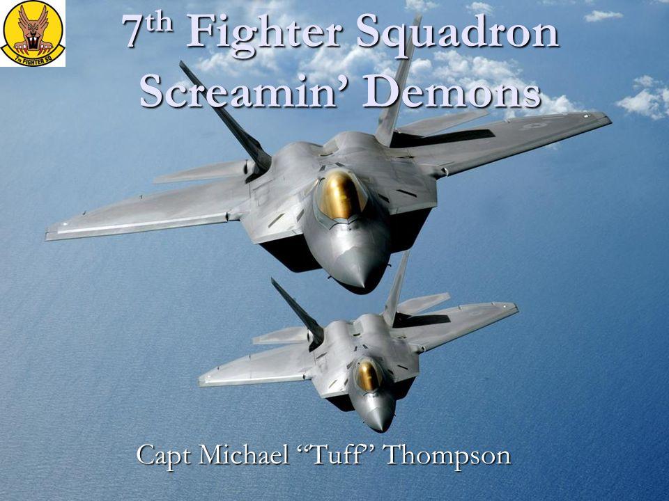 "7 th Fighter Squadron Screamin' Demons Capt Michael ""Tuff"" Thompson"