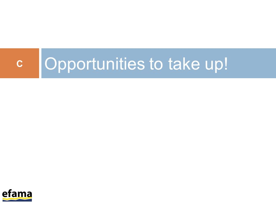 Opportunities to take up! C
