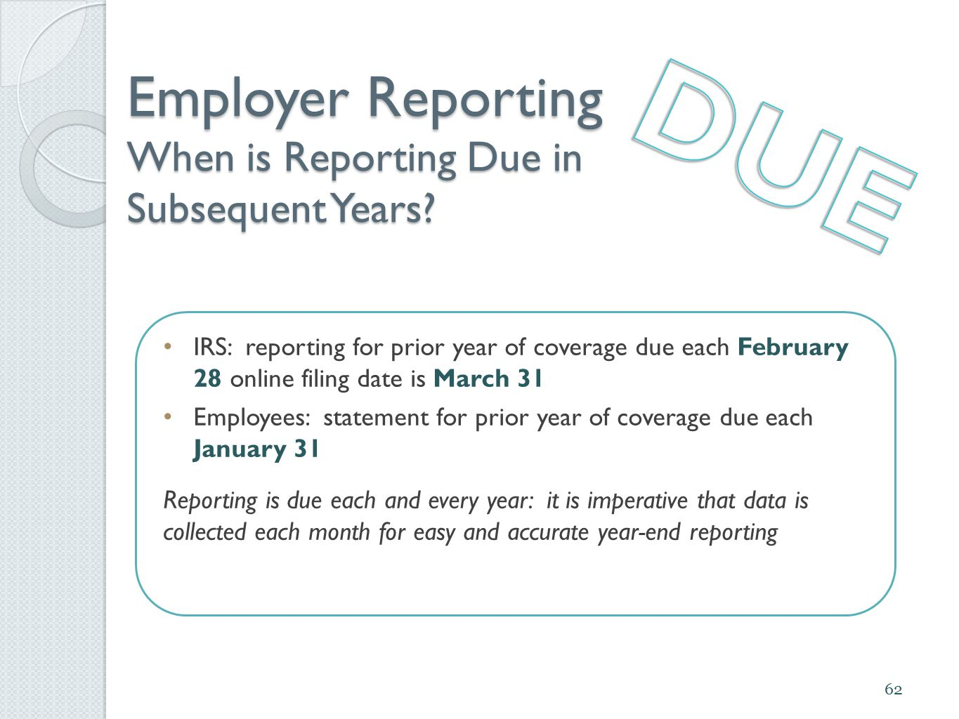 Employer Reporting When is Reporting Due in Subsequent Years.