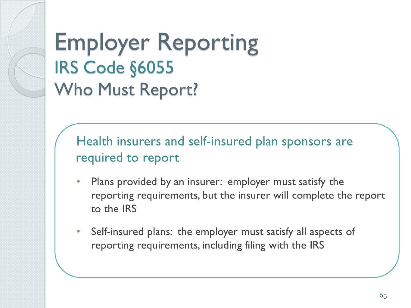 Employer Reporting IRS Code §6055 Who Must Report.