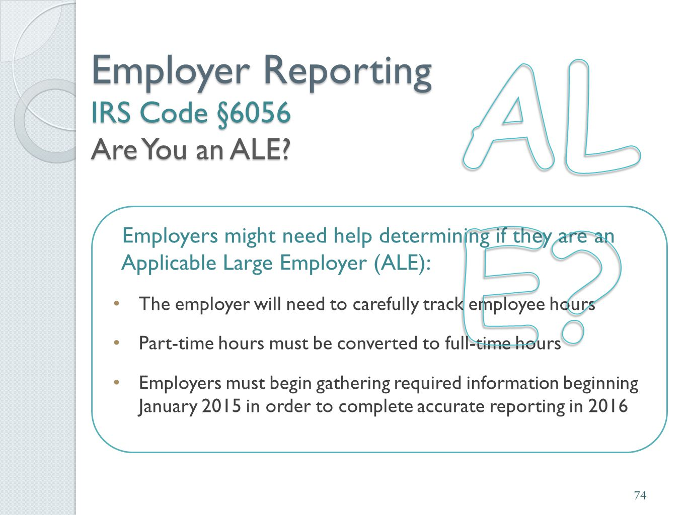 Employer Reporting IRS Code §6056 Are You an ALE.