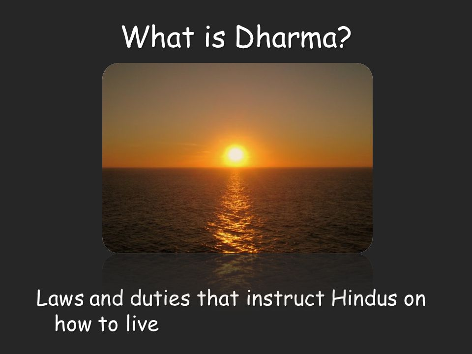 What is Dharma? Laws and duties that instruct Hindus on how to live