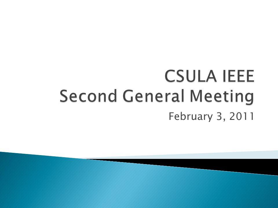  1/20/11-1/21/11 – IEEE CSU Engineering Summit  1/22/11 – IEEE UCLA Student Professional Awareness Venture