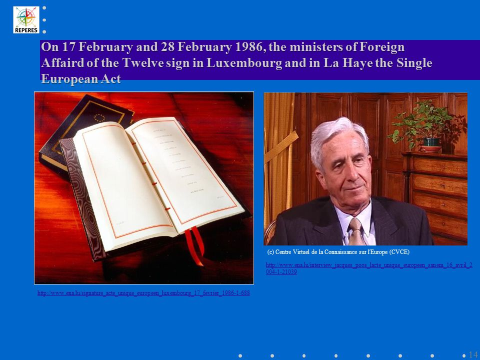 On 17 February and 28 February 1986, the ministers of Foreign Affaird of the Twelve sign in Luxembourg and in La Haye the Single European Act http://w