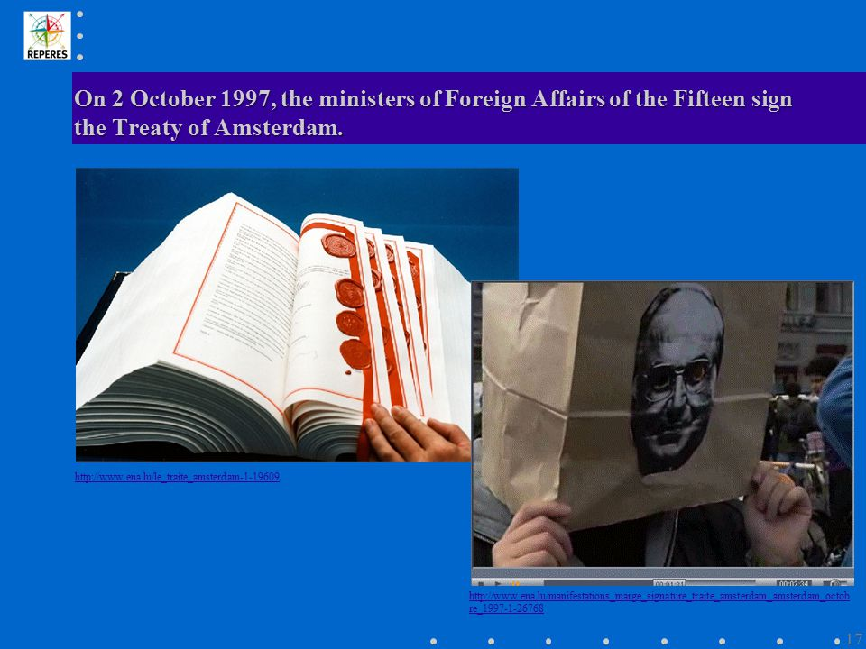 On 2 October 1997, the ministers of Foreign Affairs of the Fifteen sign the Treaty of Amsterdam. http://www.ena.lu/le_traite_amsterdam-1-19609 http://