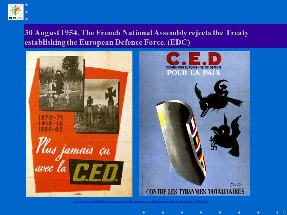 30 August 1954. The French National Assembly rejects the Treaty establishing the European Defence Force. (EDC) http://www.ena.lu/affiche_francaise_nec