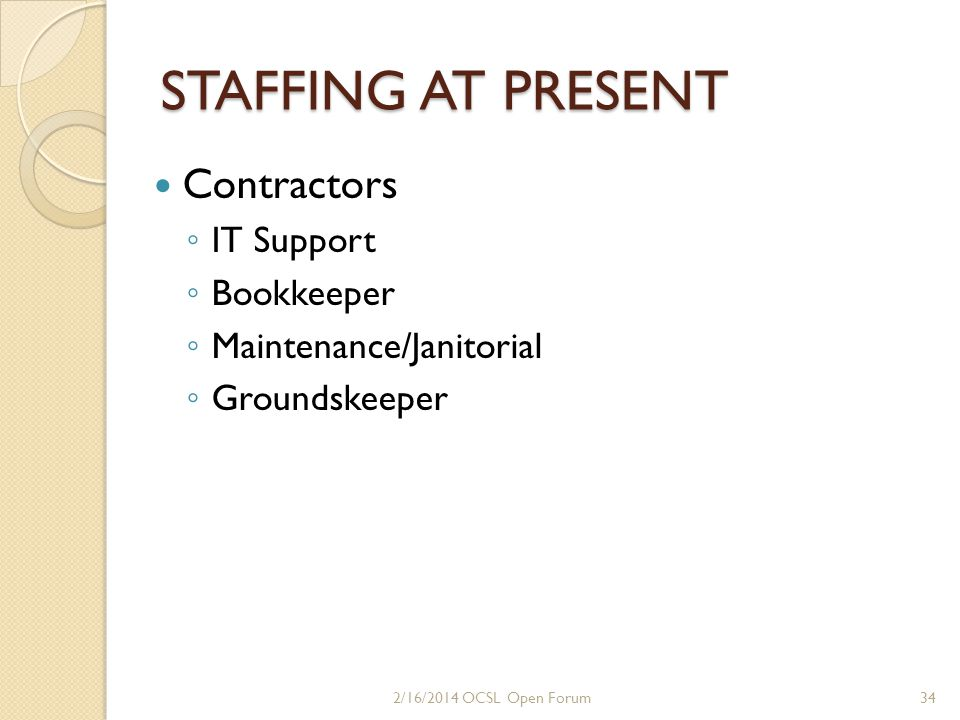 Staffing for Our Future The Executive Core will work with Strategic Business Manager and the HR Committee to re-evaluate ALL administrative/operational tasks that are needed to keep us up and running.