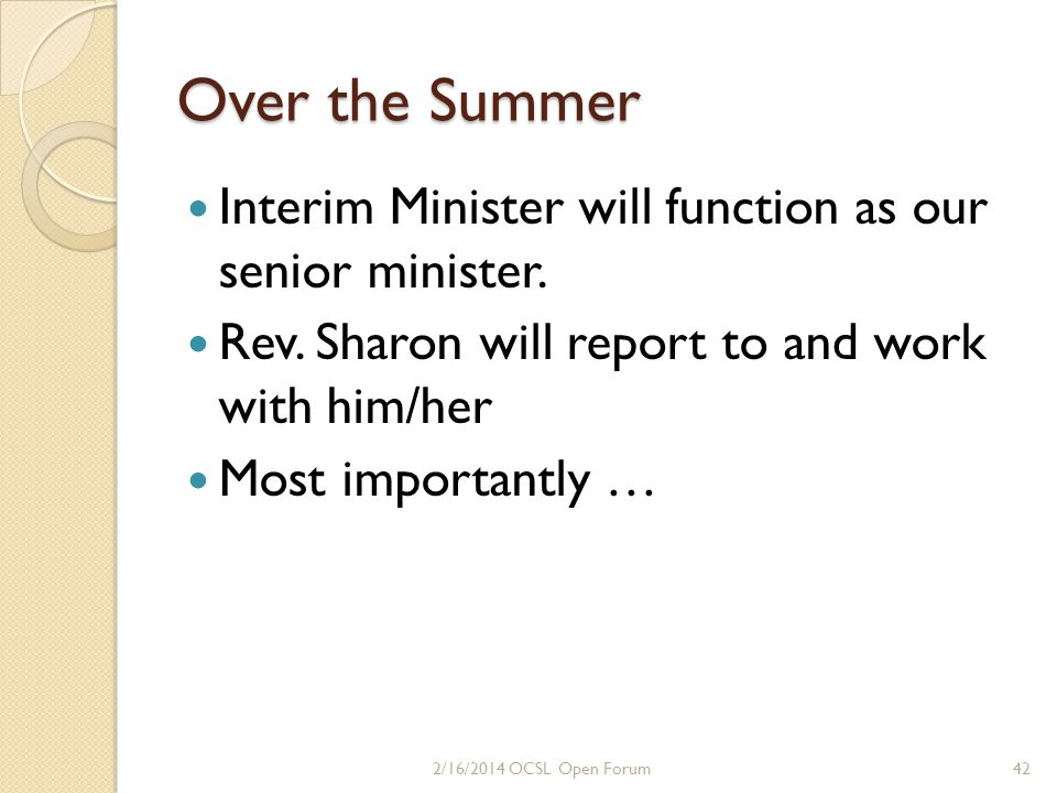 Over the Summer Interim Minister will work with Rev.
