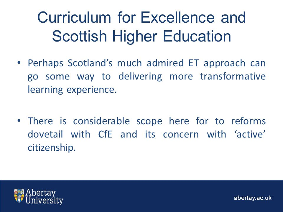 abertay.ac.uk Perhaps Scotland's much admired ET approach can go some way to delivering more transformative learning experience.