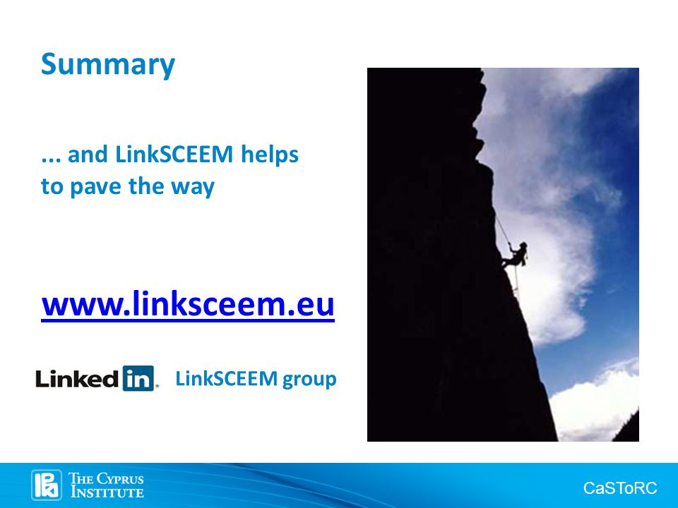 CaSToRC Summary... and LinkSCEEM helps to pave the way www.linksceem.eu LinkSCEEM group