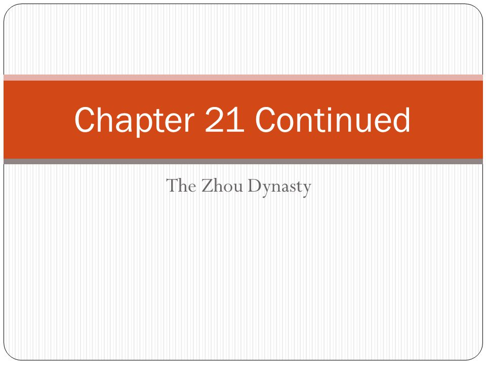 The Zhou Dynasty Chapter 21 Continued