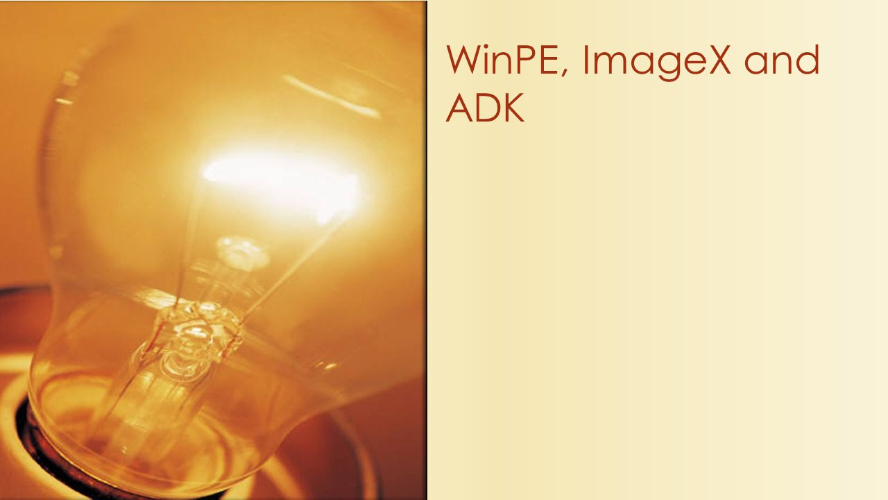 WinPE, ImageX and ADK