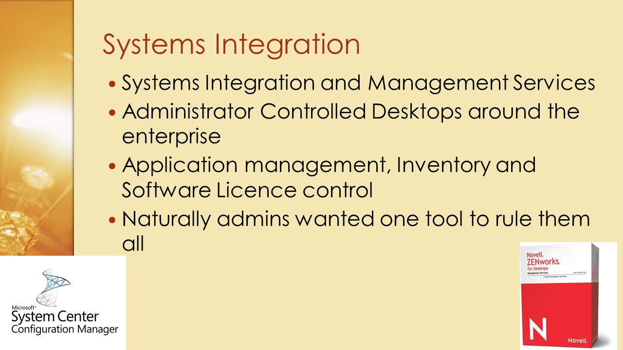 Systems Integration and Management Services Administrator Controlled Desktops around the enterprise Application management, Inventory and Software Lic
