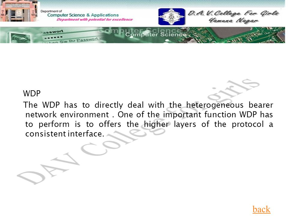 WDP The WDP has to directly deal with the heterogeneous bearer network environment.