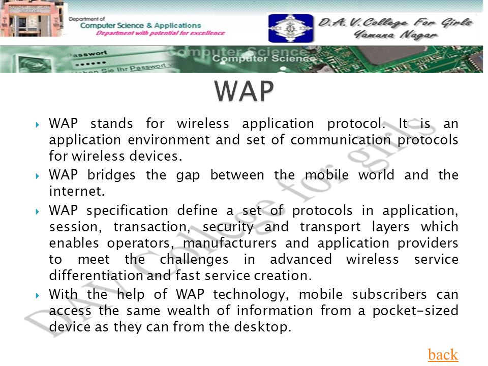  WAP stands for wireless application protocol.