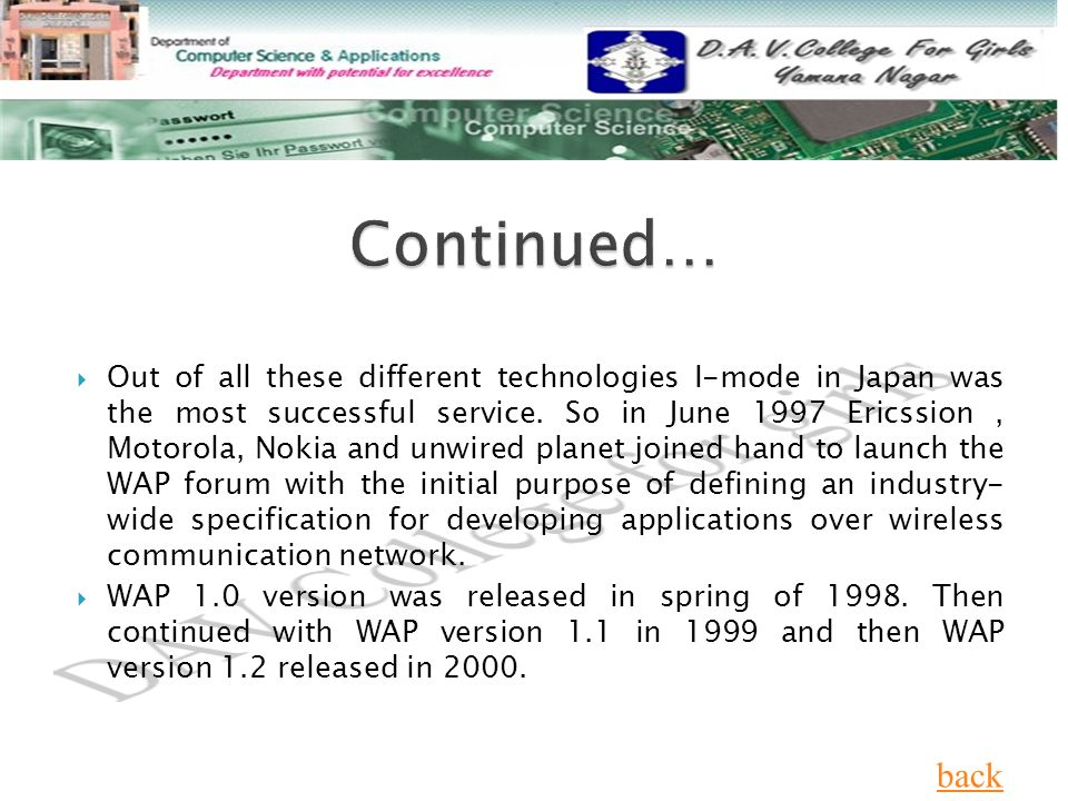  Out of all these different technologies I-mode in Japan was the most successful service.