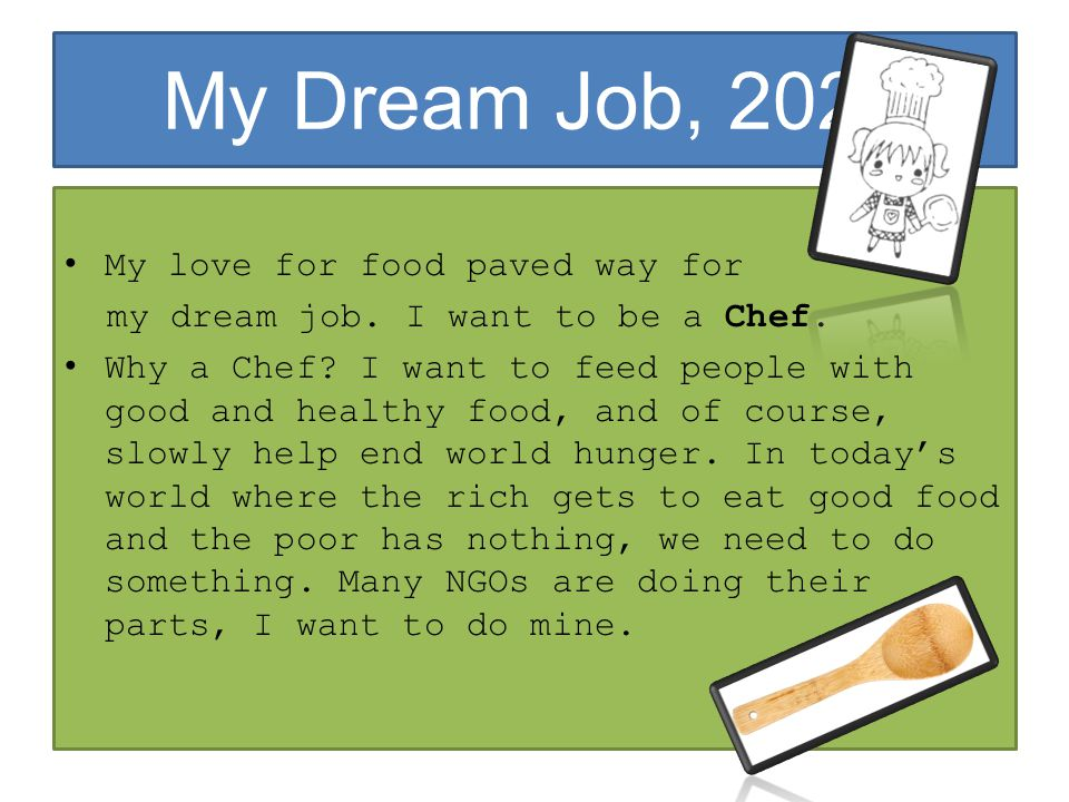 My Dream Job, 2022 My love for food paved way for my dream job.