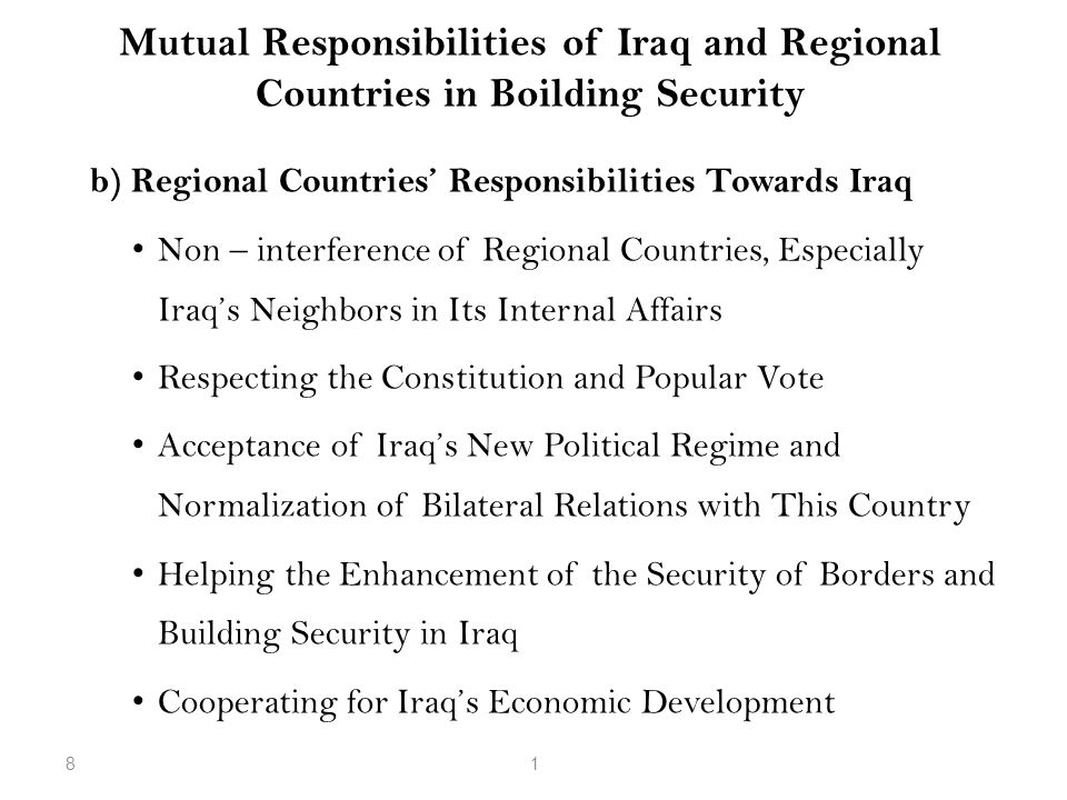 Mutual Responsibilities of Iraq and Regional Countries in Boilding Security b) Regional Countries' Responsibilities Towards Iraq Non – interference of