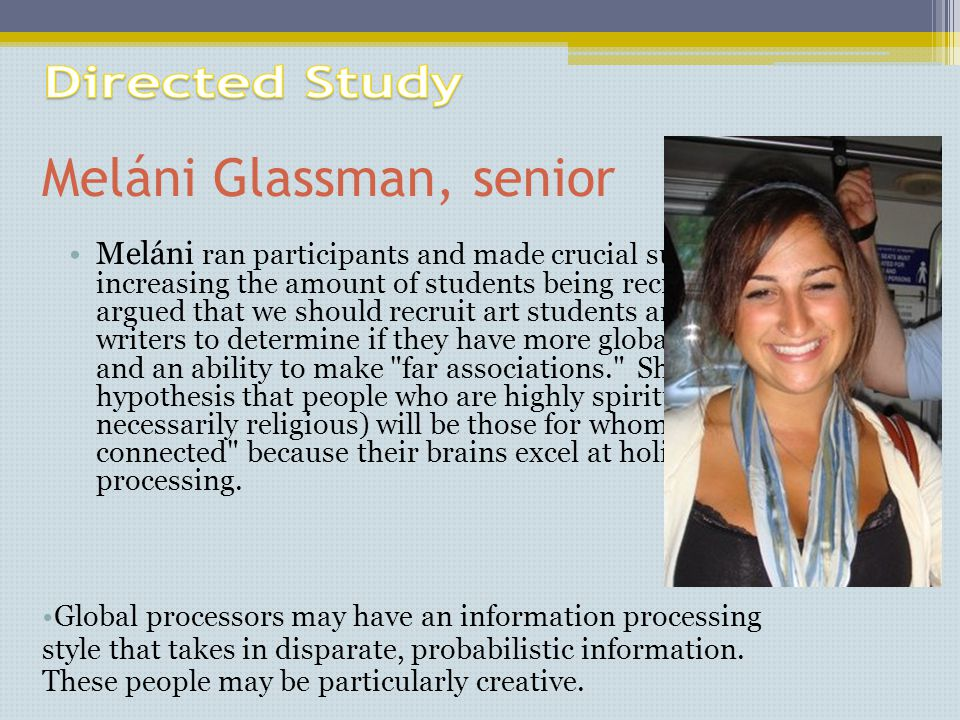 Meláni Glassman, senior Meláni ran participants and made crucial suggestions for increasing the amount of students being recruited.