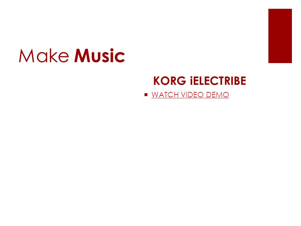 Make Music KORG iELECTRIBE  WATCH VIDEO DEMO WATCH VIDEO DEMO