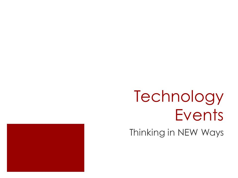 Technology Events Thinking in NEW Ways