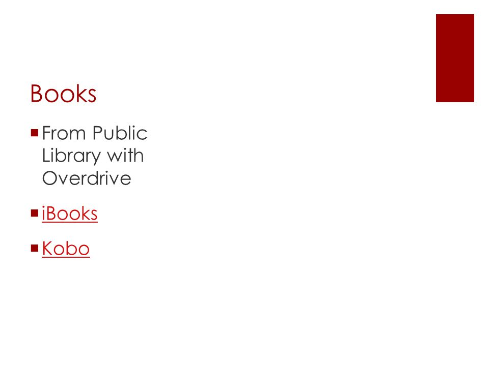 Books  From Public Library with Overdrive  iBooks iBooks  Kobo Kobo