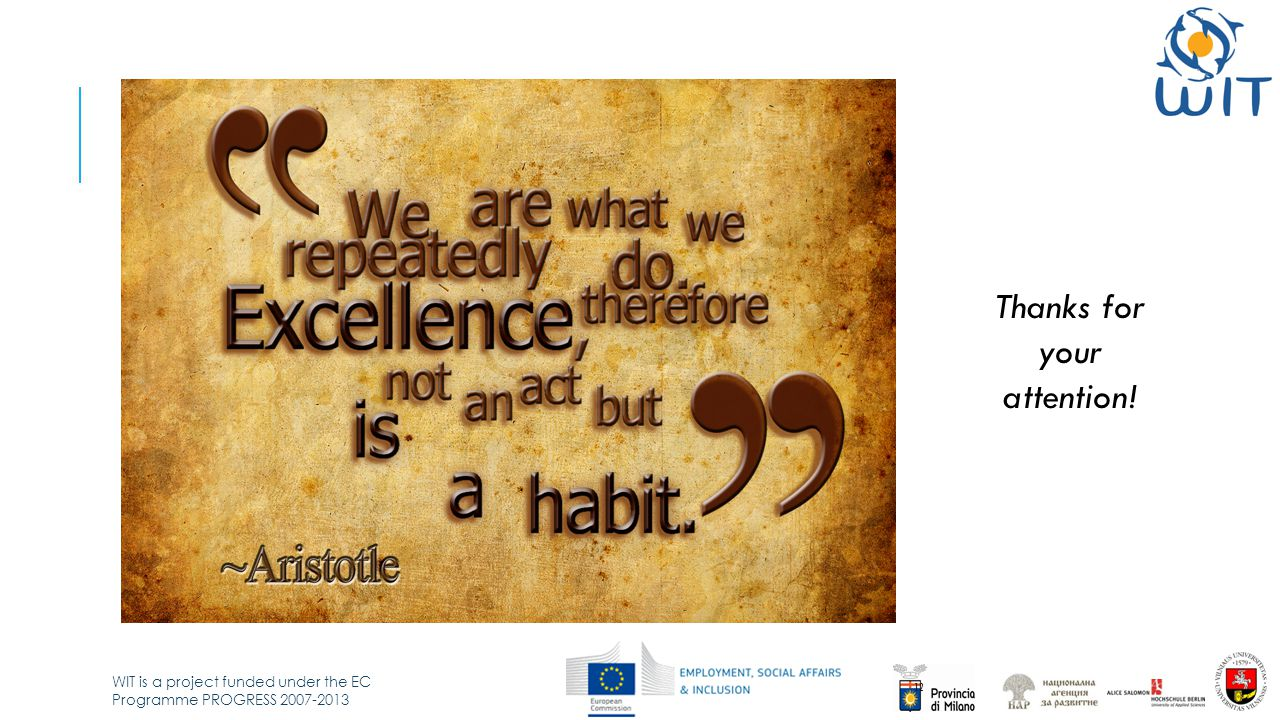WIT is a project funded under the EC Programme PROGRESS 2007-2013 Thanks for your attention! 12