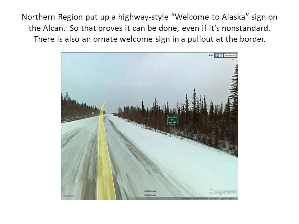 Northern Region put up a highway-style Welcome to Alaska sign on the Alcan.