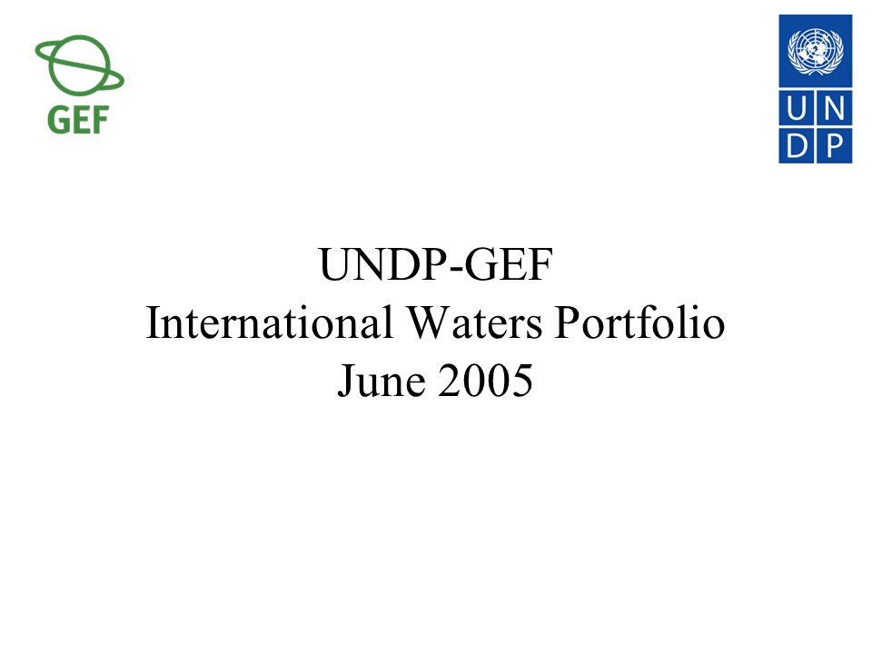 UNDP-GEF International Waters Portfolio June 2005