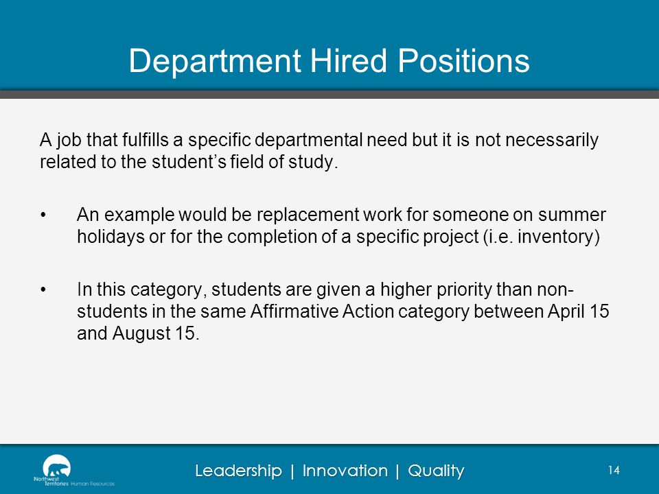 Leadership | Innovation | Quality Department Hired Positions A job that fulfills a specific departmental need but it is not necessarily related to the student's field of study.
