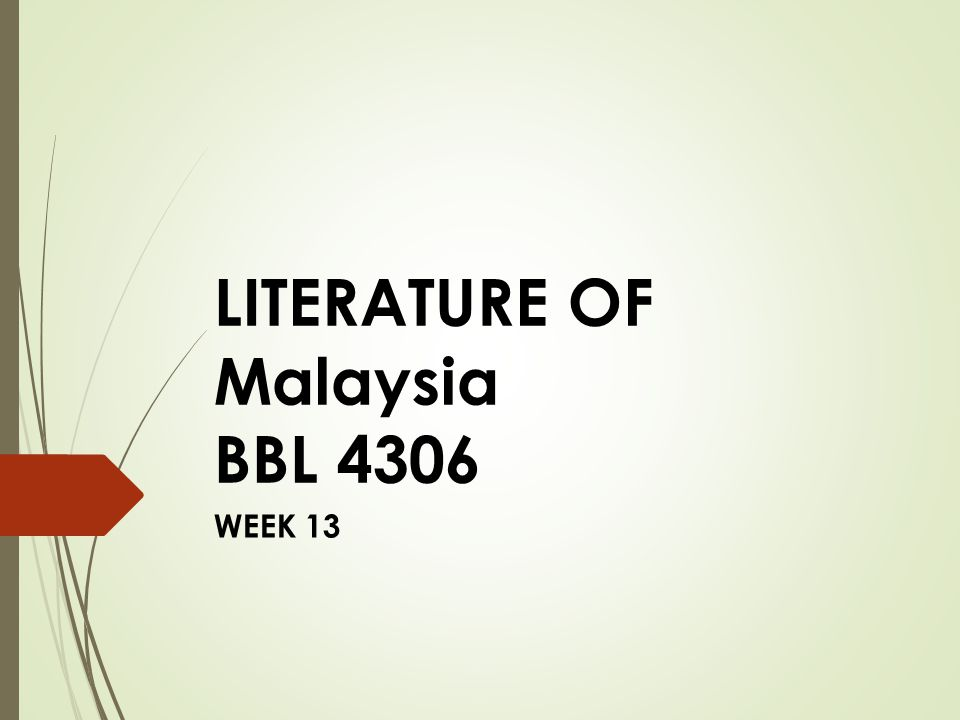 LITERATURE OF Malaysia BBL 4306 WEEK 13
