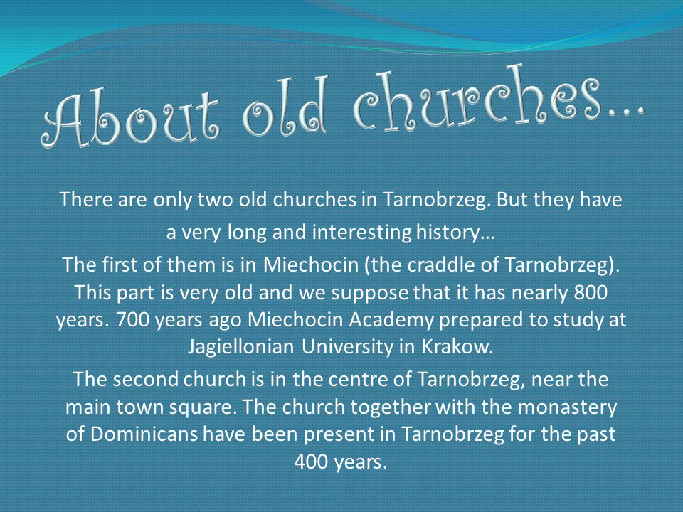 There are only two old churches in Tarnobrzeg.