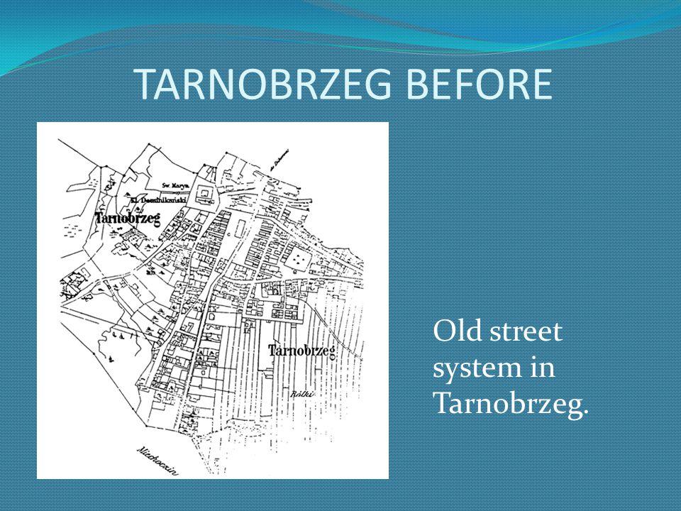 TARNOBRZEG BEFORE Old street system in Tarnobrzeg.